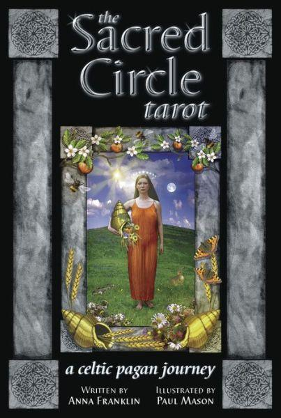 Sacred Circles A Guide To Creating Your Own Women S: Sacred Circle Tarot (78-card Deck)